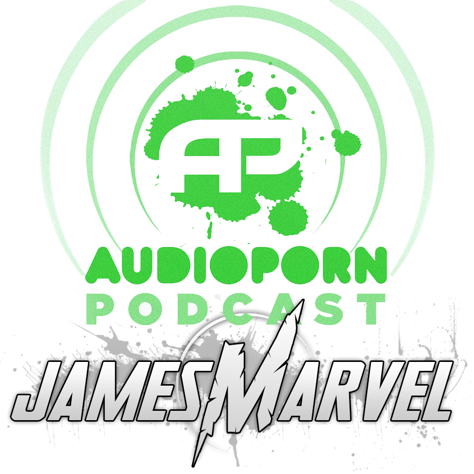 AudioPorn Podcast 007 - Hosted By James Marvel